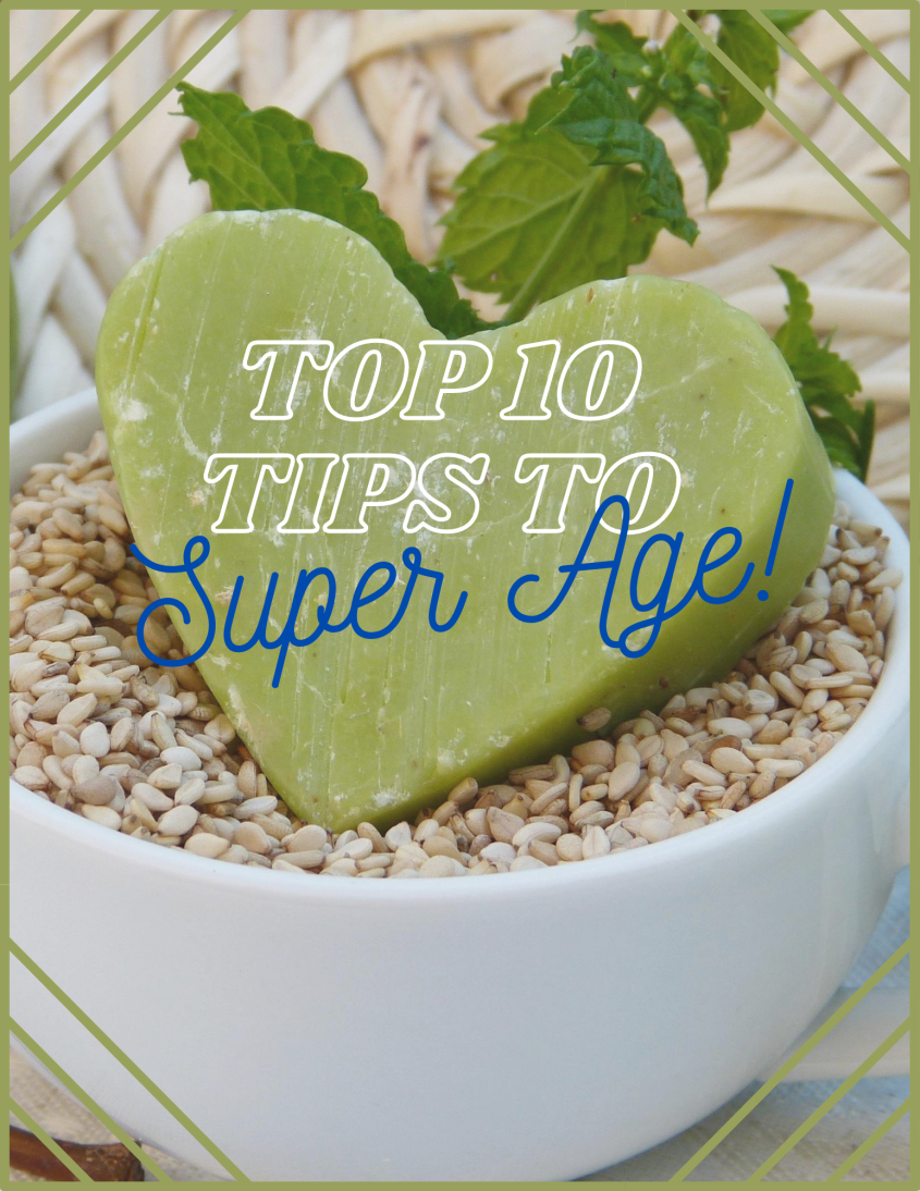 top 10 tips to super age